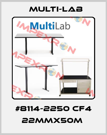 Multi-Lab-#8114-2250 CF4 22MMX50M  price