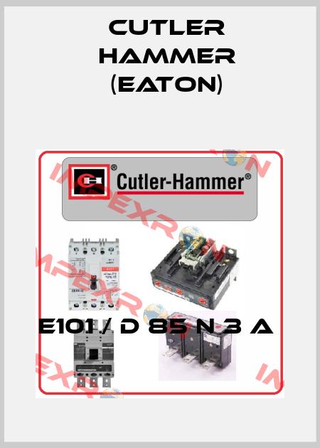 Cutler Hammer (Eaton)-E101 / D 85 N 3 A  price